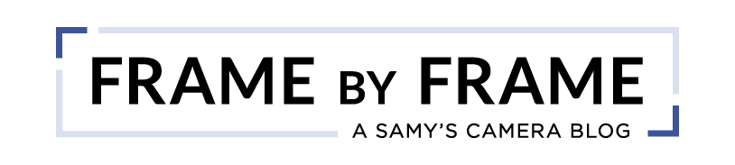 Frame by Frame: A Samy's Camera Blog